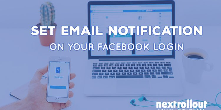 Set Email Notification On Your Facebook Login