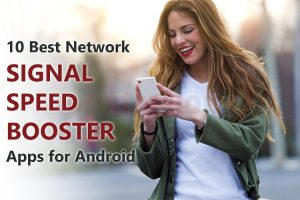 10 Best Network Signal Speed Booster Apps for Android