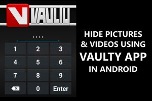 Hide Pictures and Videos Using Vaulty App in Android