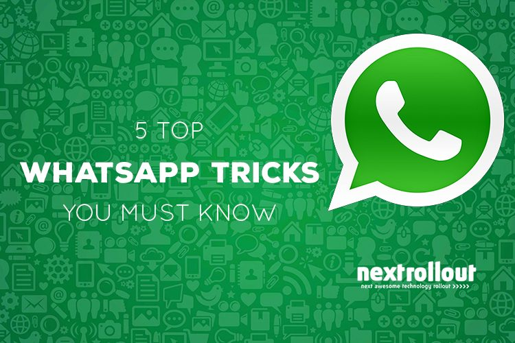 5 Top WhatsApp Tricks You Must Know